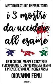Metodo di Studio Universitario dei TRE MOSTRI DA UCCIDERE ALL'ESAME: il libro definitivo su Lettura Veloce, Co