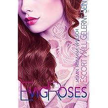 Evig Roses: Escort will gelernt sein (Evig Roses Band 1)
