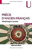 Précis d'ancien français - 3e éd. - Morphologie et syntaxe