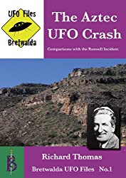 The Aztec UFO Crash (Bretwalda UFO Files Book 1)