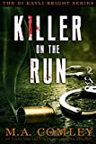 Killer on the Run: DI Kayli Bright Trilogy Book 2