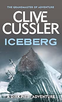 Iceberg (Dirk Pitt Adventure Series Book 3) by [Cussler, Clive]