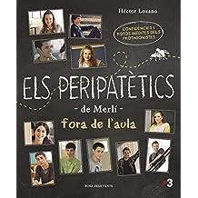 Els peripatètics fora de l'aula (NARRATIVA CATALANA, Band 136089)