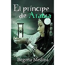 EL PRÍNCIPE DE ARABIA: Libro de fantasía, misterio, magia, romance juvenil y de aventuras  (Saga Genios de la lámpara nº 1)