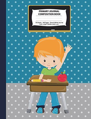 Primary Journal Composition Book: Red Hair Boy w/ Green Shirt in a Classroom - Grades K-2 Draw and Write Notebook, Story Journal w/ Picture Space for ... Homeschool Notebook (Class Act Series) por Eden x Destiny
