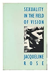 Sexuality in the Field of Vision by Jacqueline Rose (1986-11-01)