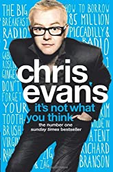It's Not What You Think by Chris Evans (2010-04-29)