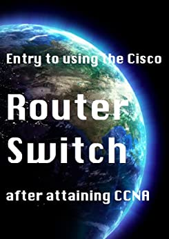 Entry to using the Cisco router switch after attaining CCNA (English Edition) von [柴犬会長]