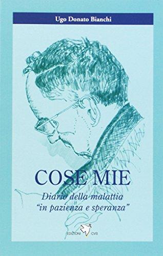 Cose mie. Diario della malattia «in pazienza e speranza» por Ugo Donato Bianchi