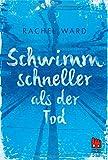Schwimm schneller als der Tod von Rachel Ward