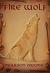 Fire Wolf: Volume 1 (Tekval Fitan) by Pearson Moore (24-May-2015) Paperback