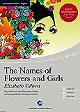The Names of Flowers and Girls: Das Hörbuch zum Sprachen lernen .mit ausgewählten Kurzgeschichten / Audio-CD + Textbuch + CD-ROM (Interaktives Hörbuch Englisch)
