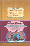Maw Broon's Afternoon Tea Book: Commonwealth and Empire Edition of the Nation's Favourite Scottish Afternoon Tea Recipes
