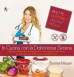 In cucina con la dottoressa Serena
