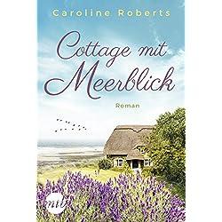 Cottage mit Meerblick: Roman Neuerscheinungen 2018