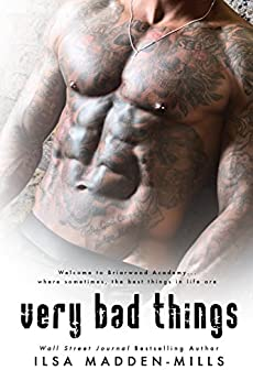 Very Bad Things ( Briarwood Academy Book 1) by [Madden-Mills, Ilsa]