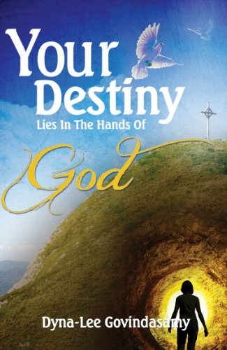 Your Destiny Lies In The Hands Of God (English Edition)