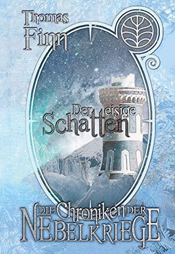 Der eisige Schatten: Die Chroniken der Nebelkriege 3 -