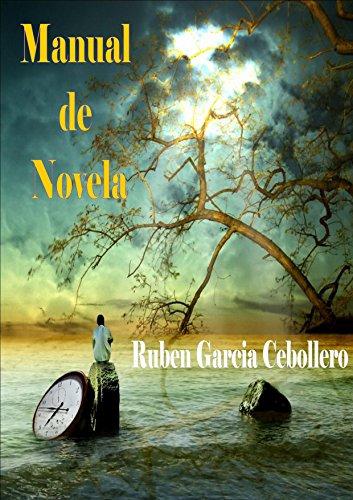 Manual de novela. Práctica y oficio: escribir novelas por Ruben Garcia Cebollero
