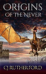 Origins of the Never: Prequel to the Tales of the Neverwar: A Free Fantasy Adventure. (Tales of the Neverwar Series Book 0)