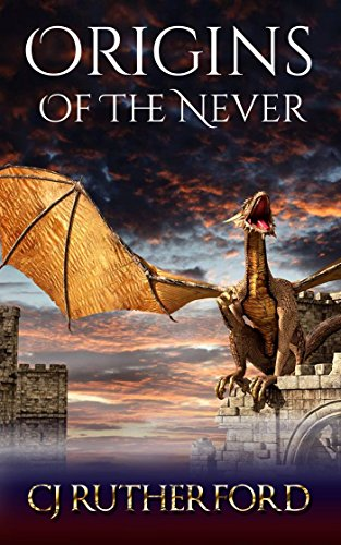 free kindle book Origins of the Never: A Free YA fantasy.With Ancient Dragons, and Faerie Magic. (Tales of the Neverwar Series Book 0)
