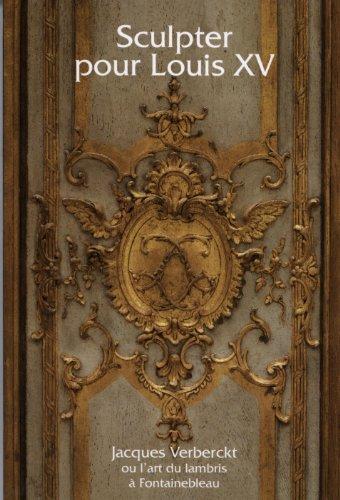 sculpter-pour-louis-xv-jacques-verberckt-1704-1771-ou-lart-du-lambris-a-fontainebleau