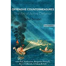 Offensive Countermeasures: The Art of Active Defense (English Edition)