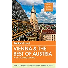 Fodor's Vienna & the Best of Austria: with Salzburg & Skiing in the Alps (Travel Guide, Band 2)