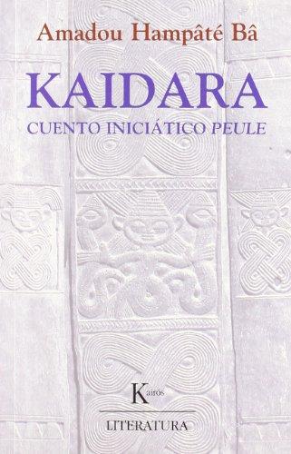 Kaidara: Cuento iniciático peule (Literatura) por Amadou Hampâté Bâ