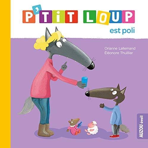 P'tit Loup est poli par Orianne Lallemand, Eléonore Thuillier