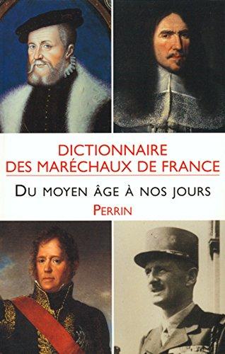 Dictionnaire des maréchaux de France du Moyen Age à nos jours par Collectif, Geneviève Maze-Sencier