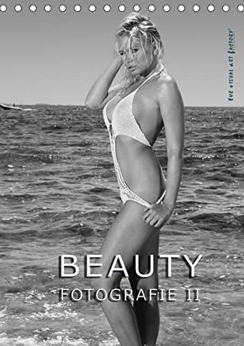 BEAUTY FOTOGRAFIE II (Tischkalender 2017 DIN A5 hoch): Internationale Models perfekt in mediterraner Umgebung inszeniert (Monatskalender, 14 Seiten ) (CALVENDO Menschen)