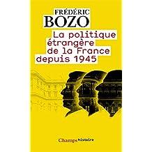 La politique étrangère de la France depuis 1945