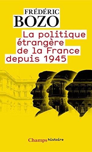 La politique étrangère de la France depuis 1945 par Frédéric Bozo