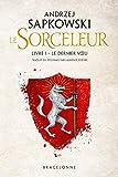 Sorceleur, T1 : Le Dernier Voeu