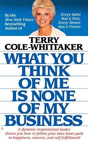 What You Think of Me Is None of My Business por Terry Cole-Whittaker