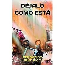 Déjalo como está: Cuento infantil bilingüe español-inglés (Cuentos solidarios con valores nº 7)