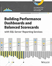 [(Building Performance Dashboards and Balanced Scorecards with SQL Server Reporting Services)] [By (author) Christopher Price ] published on (November, 2013)