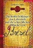 Gerhard Gemke: Die hohle Schlange, das Labyrinth und die schrecklichen Mönche von Bresel