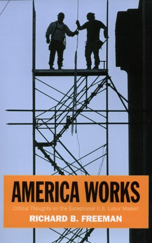 America Works: Thoughts on an Exceptional U.S. Labor Market (Russell Sage Foundation Centennial Series) (English Edition) por Richard B. Freeman