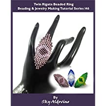 Twin Rigate Beaded Ring Beading & Jewelry Making Tutorial Series I46 (English Edition)