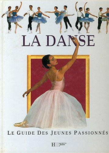 La danse : Le guide des jeunes passionnés