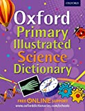 Oxford Primary Illustrated Science Dictionary (Oxford Dictionary)