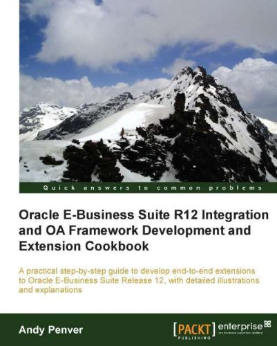 Oracle E-Business Suite R12 Integration and OA Framework Development and Extension Cookbook por Andy Penver