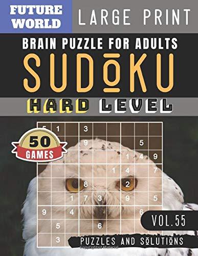 Sudoku Hard: Future World Activity Book   Sudoku Extreme Hard brain improvement games for Expert Large Print for Adults & Seniors (Sudoku Puzzles Book Large Print Vol.55) (Sudoku Giant Print)