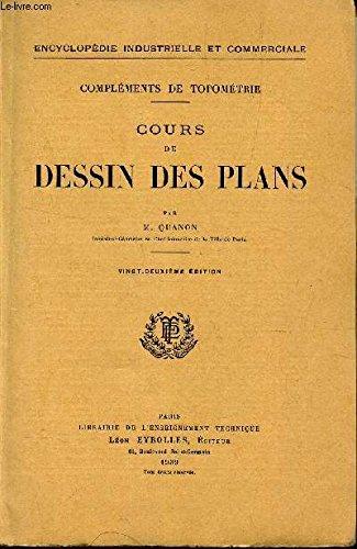 COURS DE DESSIN DES PLANS. / COMPLEMENYS DE TOPOMETRIE.