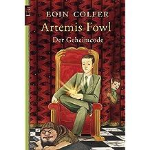 Artemis Fowl - Der Geheimcode: Der dritte Roman (Ein Artemis-Fowl-Roman 3)