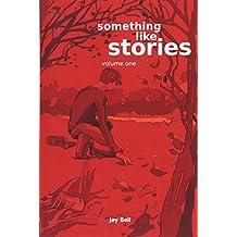 Something Like Stories - Volume One: Volume 7