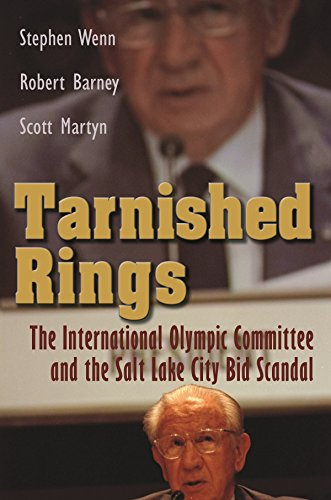Tarnished Rings: The International Olympic Committee and the Salt Lake City Bid Scandal (Sports and Entertainment) (English Edition) por Stephen Wenn