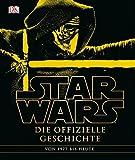 Star Wars™ Die offizielle Geschichte: Erweitert und aktualisiert